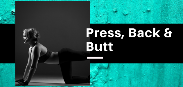 Press, Back & Butt